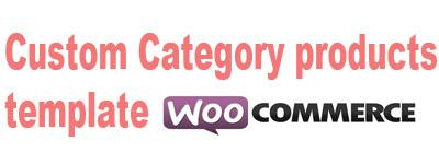 crear una plantilla para una categoria de producto en woocommerce