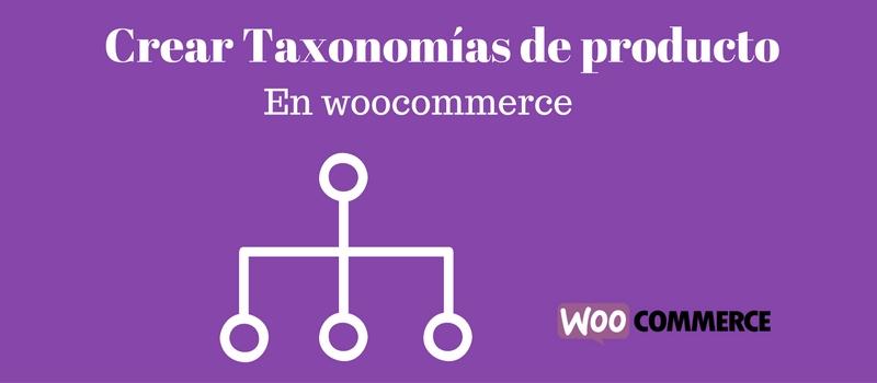 Crear taxonomias nuevas en woocommerce