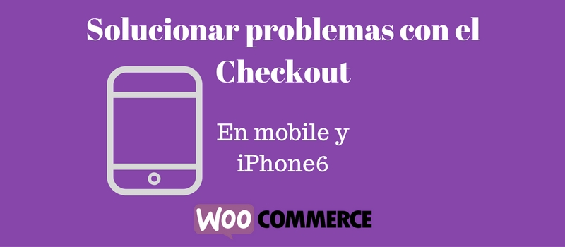 solucionar problemas con el checkout en iphone woocommerce