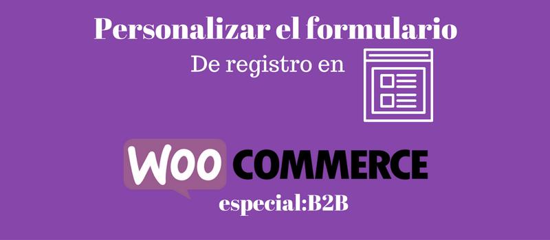 personalizar formulario de registro en woocommerce